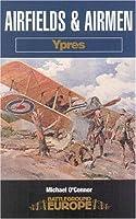 Airfields & Airmen: Ypres (Battleground Europe)