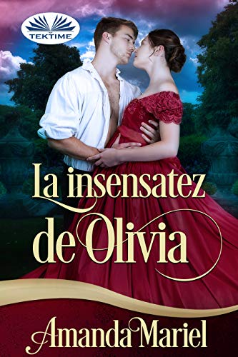 La insensatez de Olivia (Spanish Edition)