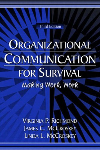 Download Organizational Communication for Survival: Making Work, Work (3rd Edition) 0205408001