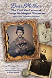 Dear Mother: The Civil War Letters of George Washington Waterman, 39th Ohio Volunteer Infantry