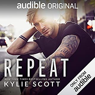 Repeat                   By:                                                                                                                                 Kylie Scott                               Narrated by:                                                                                                                                 Andi Arndt                      Length: 6 hrs and 47 mins     3,090 ratings     Overall 4.6