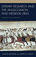 Literary Research and the Anglo-Saxon and Medieval Eras: Strategies and Sources (Literary Research: Strategies and Sources)