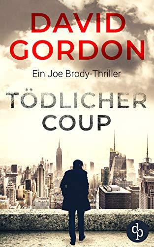Buchseite und Rezensionen zu 'Tödlicher Coup (Joe Brody-Reihe 2)' von David Gordon