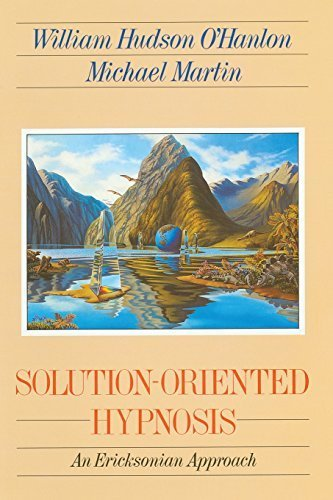 Solution-Oriented Hypnosis: An Ericksonian Approach by Bill O'Hanlon (1992-11-17)
