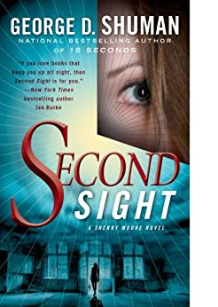 Second Sight: A Novel of Psychic Suspense by [George D. Shuman]