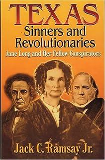 Texas Sinners & Revolutionaries: Jane Long and Her Fellow Conspirators