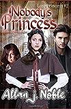 NOBODY'S PRINCESS: Adventure of a Nobody's Daughter (Lost Princess)