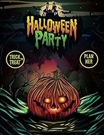 Halloween Party Trick or Treat Planner: Halloween Vacation Journal, Decoration Party Prop, Haunted House Plan Activities, Halloween Costumes for Family, Woman, Men, Kids.: Volume 4