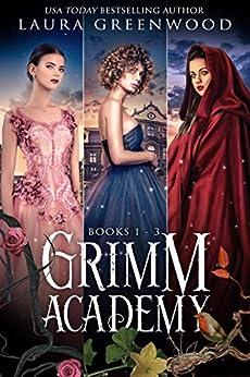 Grimm Academy books 1-3 Laura Greenwood