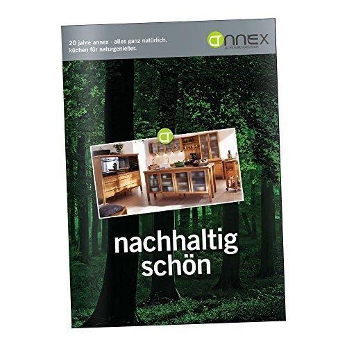 Annex Katalog: Massivholzküchen für Naturgenießer vom Spezialisten für hochwertige, umweltfreundliche Küchen zum fairen Preis - 100% deutsche Wertarbeit