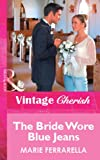 The Bride Wore Blue Jeans (Mills & Boon Vintage Cherish) (English Edition)...