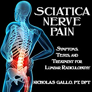 Sciatica Nerve Pain: Symptoms, Tests, and Treatments for Lumbar Radiculopathy cover art