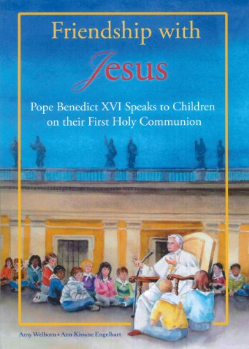 Compare Textbook Prices for Friendship with Jesus: Pope Benedict XVI talks to Children on Their First Holy Communion First Edition ISBN 9781586176198 by Benedict XVI, Pope Emeritus,Welborn, Amy,Engelhart, Ann