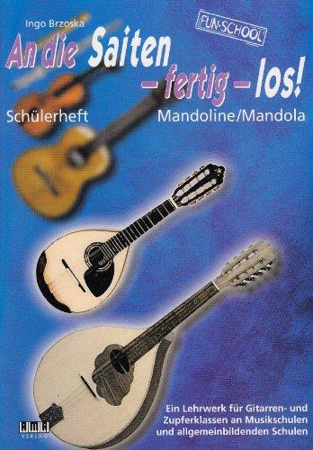 An die Saiten - Fertig - Los. Mandoline, Mandola