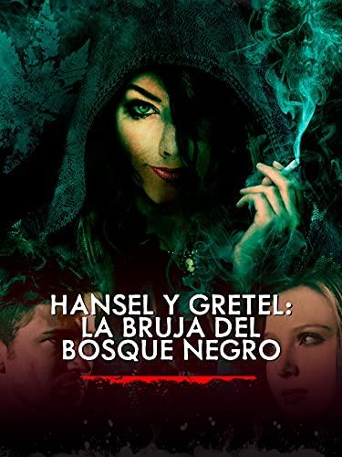 Hansel y Gretel: La bruja del Bosque Negro