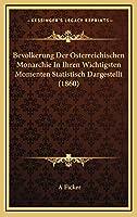 Bevolkerung Der Osterreichischen Monarchie In Ihren Wichtigsten Momenten Statistisch Dargestellt (1860)