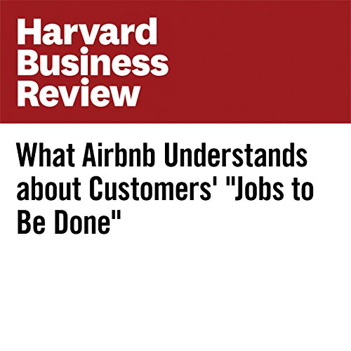 """What Airbnb Understands about Customers' """"Jobs to Be Done"""" audiobook cover art"""