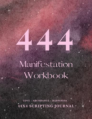 444 Manifestation Workbook: Gift For Her, The Law of Attraction Manifestation Journal & Workbook for