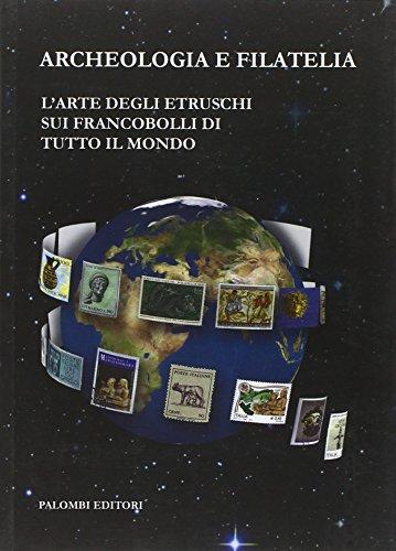 Archeologia e filatelia. L'arte degli etruschi sui francobolli di tutto il mondo