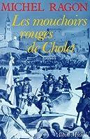 mouchoirs rouges de Cholet: roman 2226019391 Book Cover