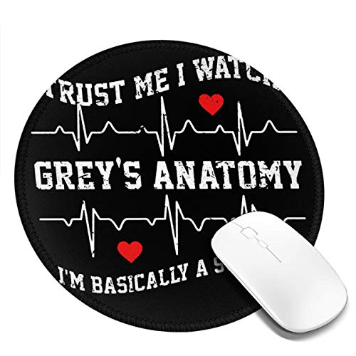 Trust Me I Watch Greys Anatomy Mouse Pads Non-Slip Gaming Office Mouse Pad Round Mouse Pad