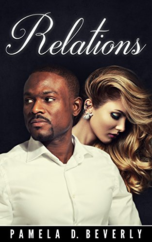 Relations by Pamela D. Beverly