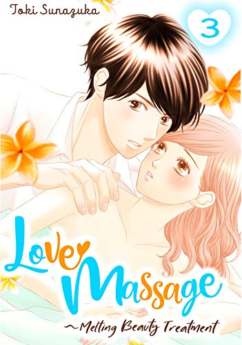 Love Massage: Melting Beauty Treatment Vol. 3 (English Edition)