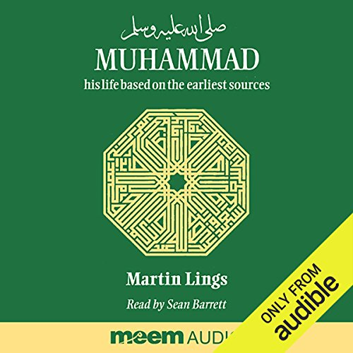 Muhammad     His Life Based on the Earliest Sources              De :                                                                                                                                 Martin Lings                               Lu par :                                                                                                                                 Sean Barrett                      Durée : 6 h et 3 min     2 notations     Global 4,5
