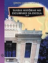Tantas Histórias no Escurinho da Escola de Edson Gabriel Garcia pela FTD (1998)