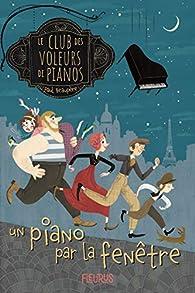 Le club des voleurs de pianos, tome 1 : Un piano par la fenêtre par Paul Beaupère