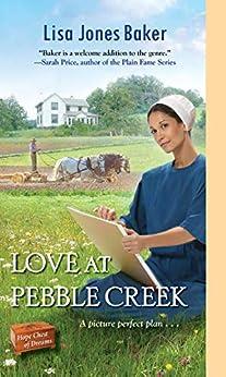 Love at Pebble Creek (Hope Chest of Dreams Book 5) by [Lisa Jones Baker]