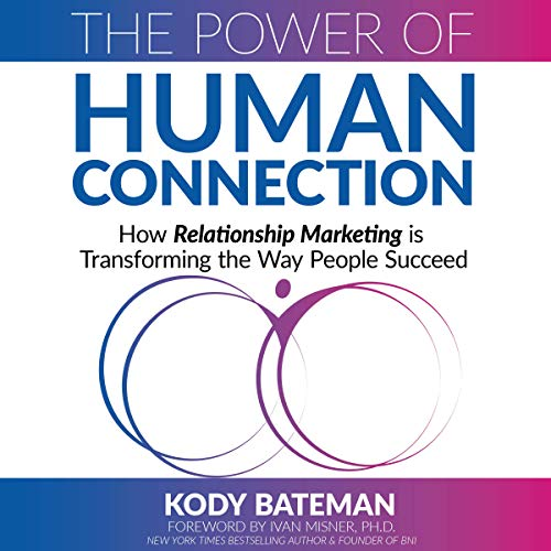 The Power of Human Connection Audiobook By Kody Bateman cover art