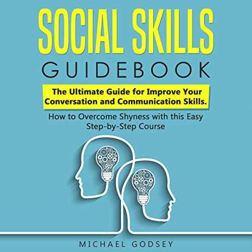 Social Skills Guidebook: The Ultimate Guide for Improve Your Conversation and Communication Skills. cover art