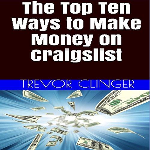 The Top Ten Ways to Make Money on Craigslist Audiobook | Trevor