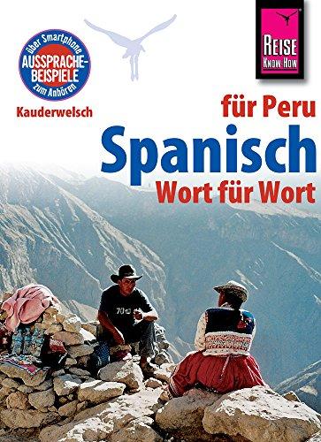 Spanisch für Peru - Wort für Wort: Kauderwelsch-Sprachführer von Reise Know-How