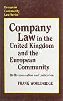 Company Law in the United Kingdom and the European Community: Its Harmonization and Unification (European Community Law Series)