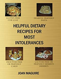 Helpful Dietary Recipes For Most Intolerances (Volume 1)