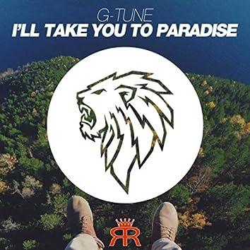 I'll Take You to Paradise