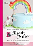 Trendtorten: Motivtorten, Surprise & Naked Cakes (Kochen & Backen mit der KitchenAid)
