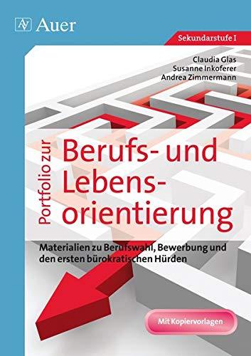 Portfolio zur Berufs- und Lebensorientierung: Materialien zu Berufswahl, Bewerbung und den ersten bürokratischen Hürden (7. bis 10. Klasse)