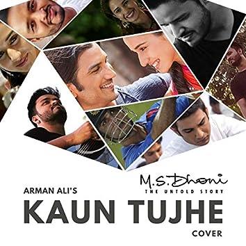 Kaun Tujhe ( Arman Ali)