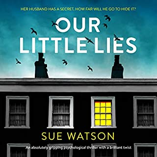 Our Little Lies                   Written by:                                                                                                                                 Sue Watson                               Narrated by:                                                                                                                                 Katie Villa                      Length: 10 hrs and 8 mins     58 ratings     Overall 4.0