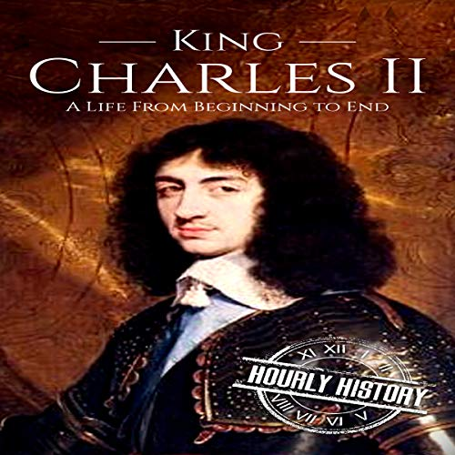 Charles II: A Life from Beginning to End                   By:                                                                                                                                 Hourly History                               Narrated by:                                                                                                                                 Mike Nelson                      Length: 1 hr and 21 mins     Not rated yet     Overall 0.0