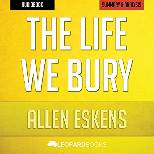 The Life We Bury, by Allen Eskens: Unofficial & Independent Summary & Analysis audiobook cover art