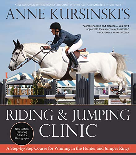 Anne Kursinski's Riding and Jumping Clinic: New Edition: A Step-by-Step Course for Winning in the Hunter and Jumper Rings (English Edition)