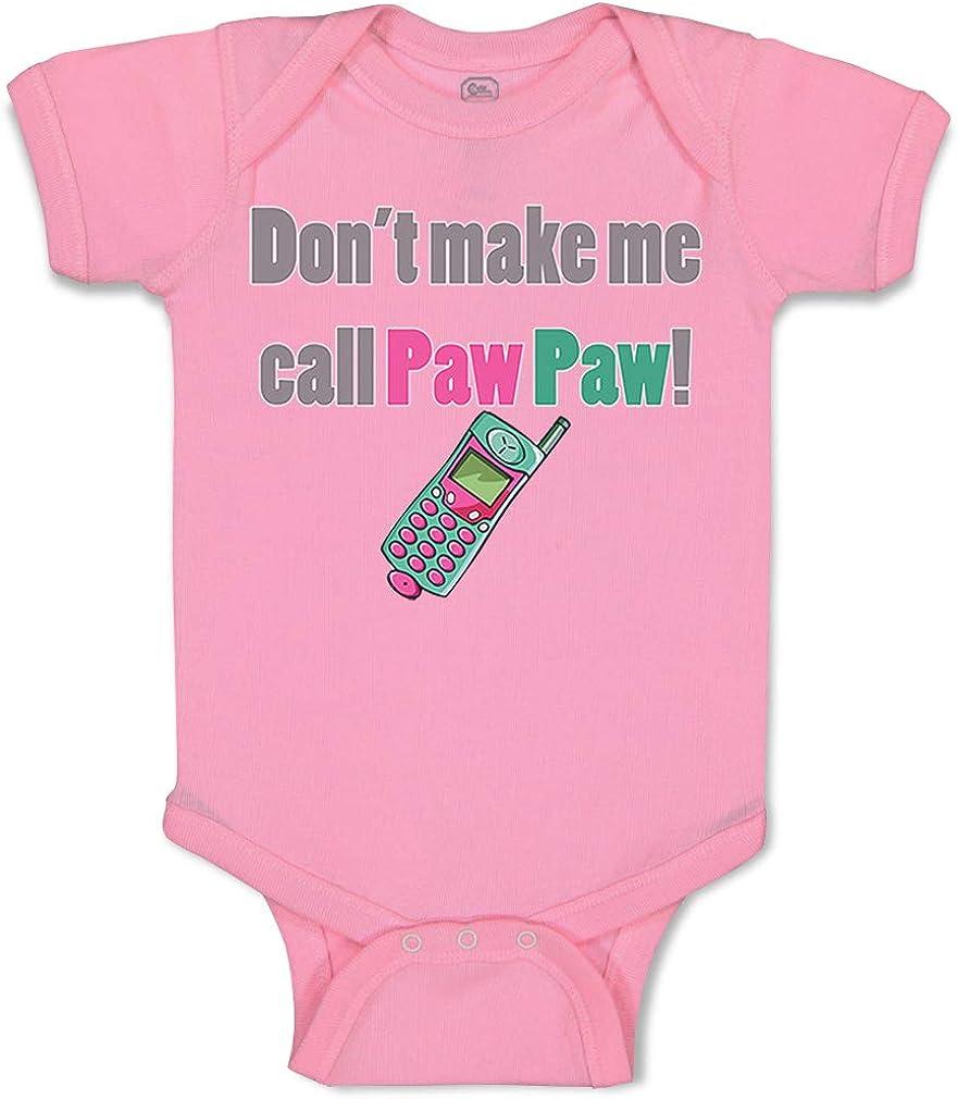 Custom Baby Bodysuit Don't Make Call Grandpa Direct New color store Grandfath Pawpaw Me