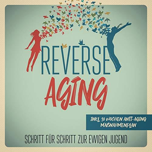 Reverse Aging     Schritt für Schritt zur ewigen Jugend              Autor:                                                                                                                                 Lea Blumenberg                               Sprecher:                                                                                                                                 Jacqueline Dernedde                      Spieldauer: 2 Std. und 49 Min.     Noch nicht bewertet     Gesamt 0,0