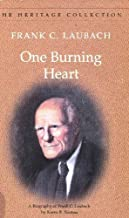 One Burning Heart: A Biography of Frank C. Laubach (The Heritage Collection)
