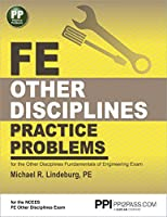 FE Other Disciplines Practice Problems: For the Other Disciplines Fundamentals of Engineering Exam
