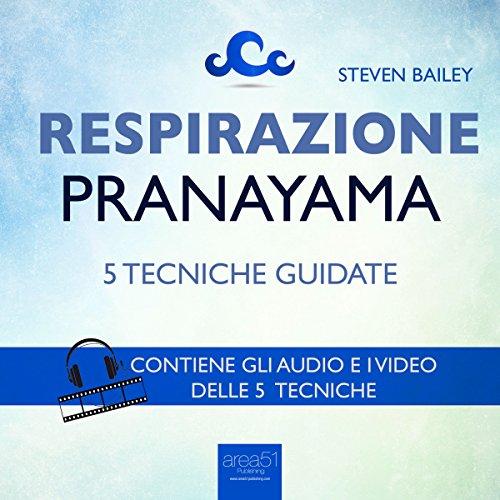 Respirazione. 5 tecniche di pranayama  Audiolibri